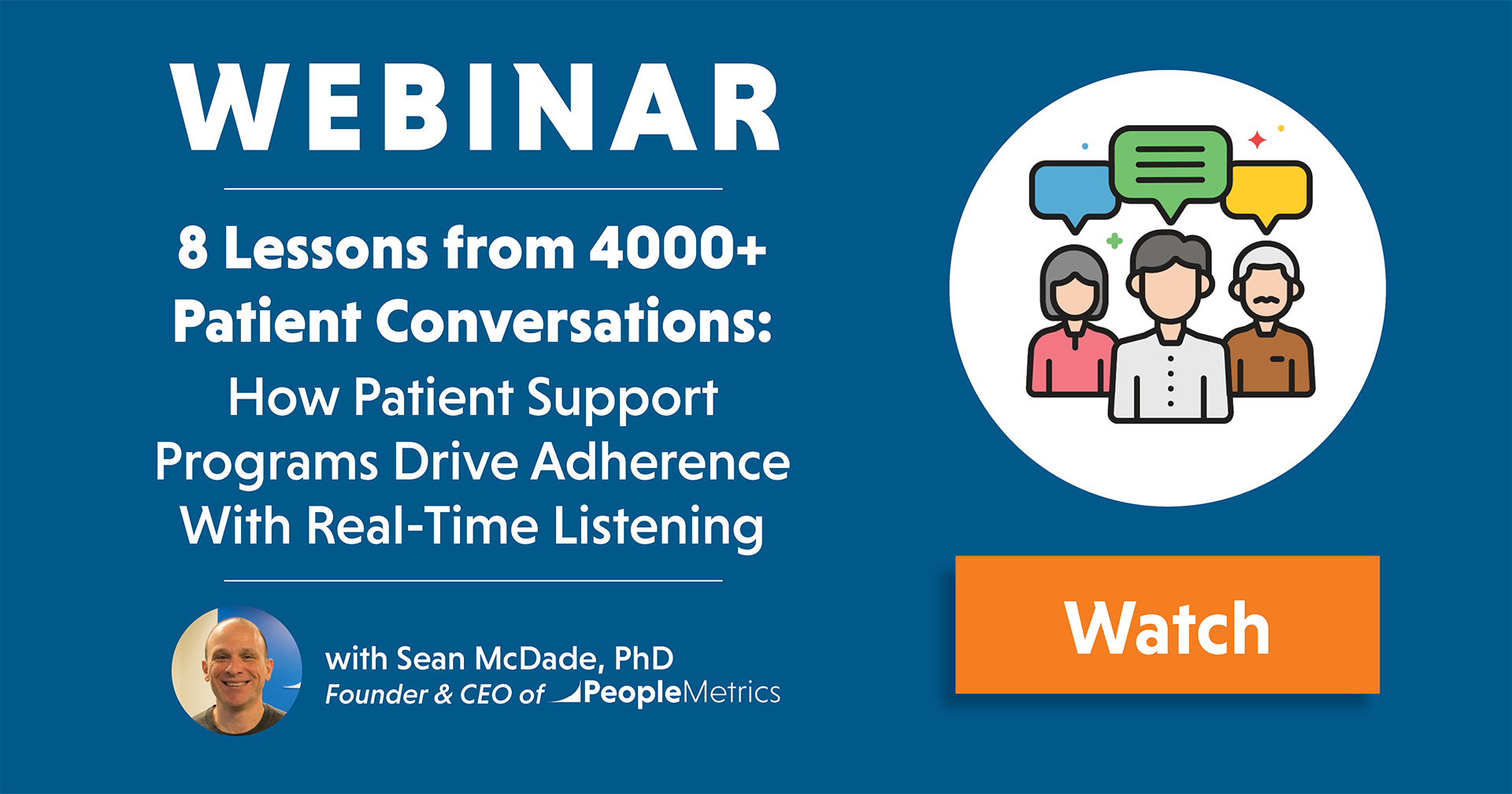 Webinar Recording | 8 Lessons from 4000+ Patient Conversations:  How Patient Support Programs Drive Adherence With Real-Time Listening