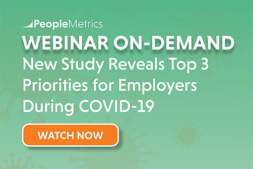 WEBINAR RECORDING: PeopleMetrics' New Study Reveals Top 3 Priorities for Employers During COVID-19